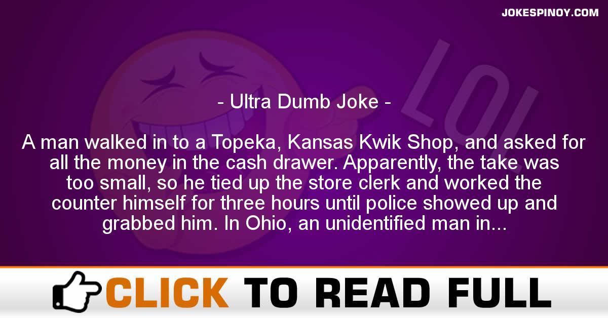 Ultra Dumb Joke