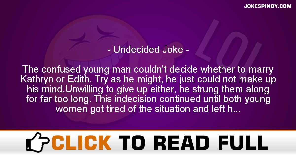 Undecided Joke