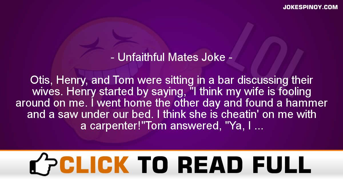 Unfaithful Mates Joke