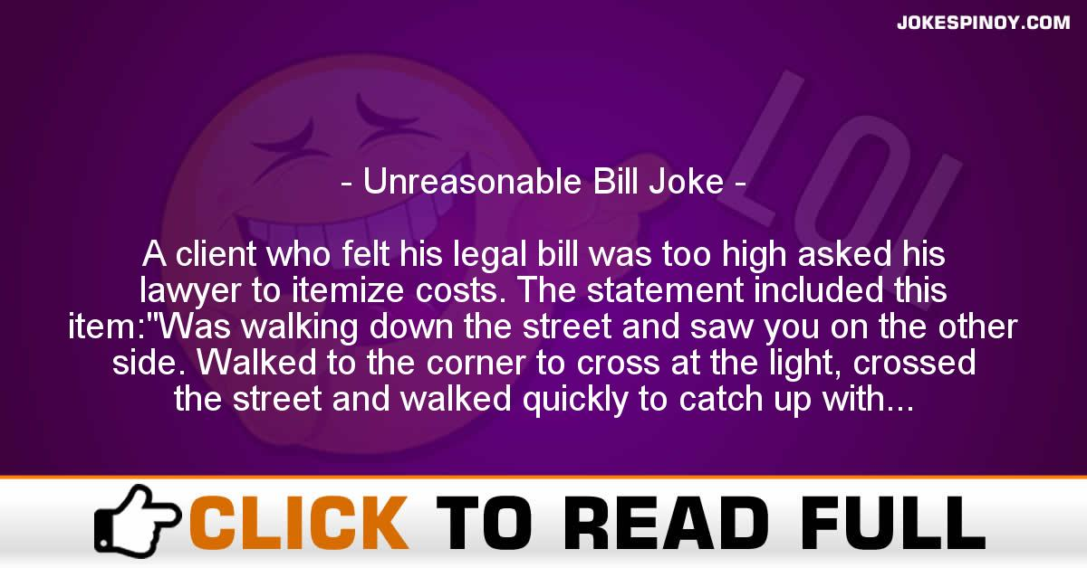 Unreasonable Bill Joke