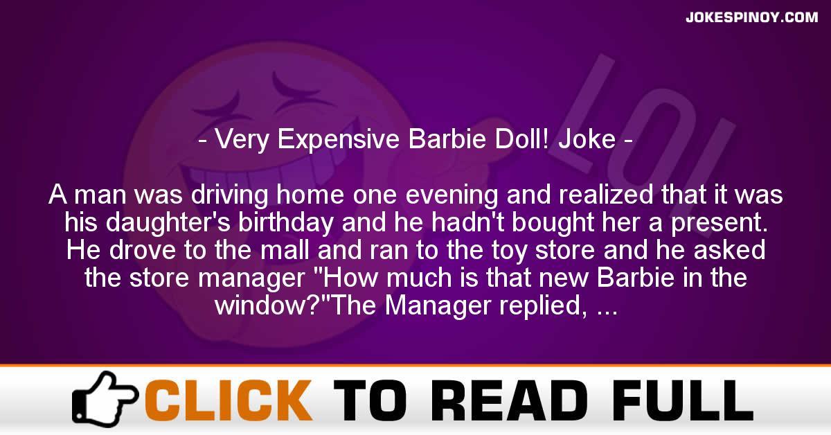 Very Expensive Barbie Doll! Joke