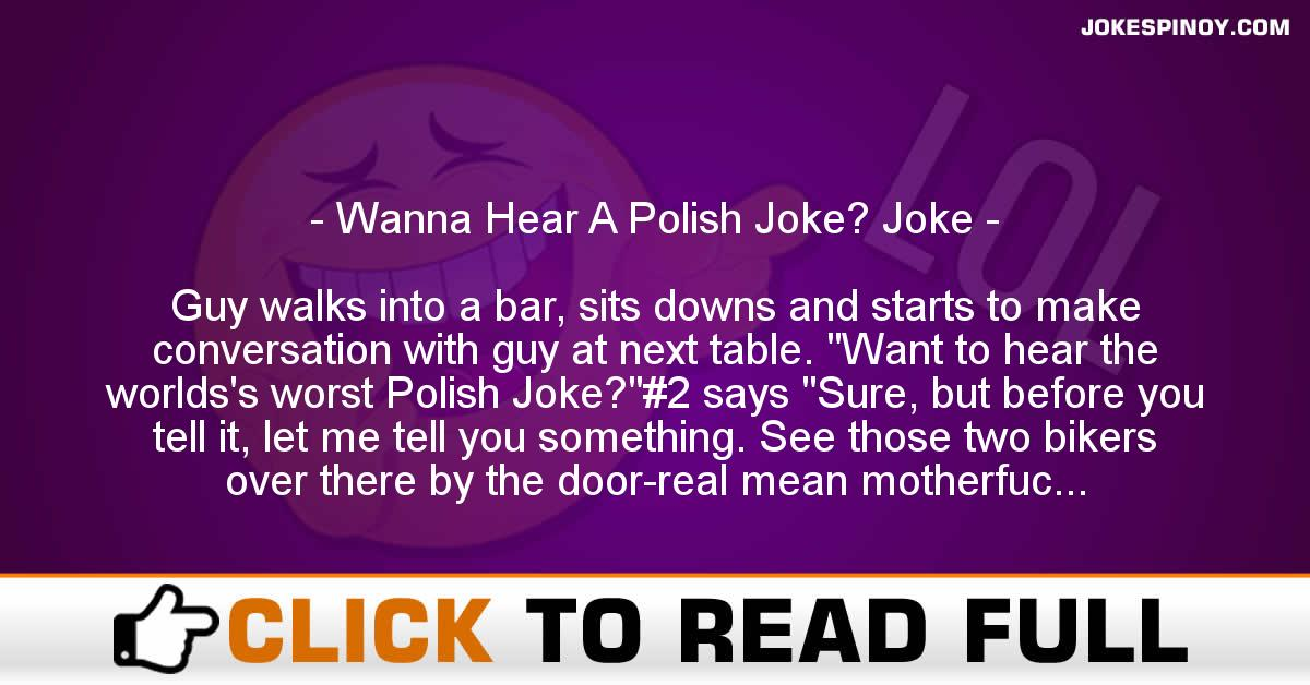 Wanna Hear A Polish Joke? Joke
