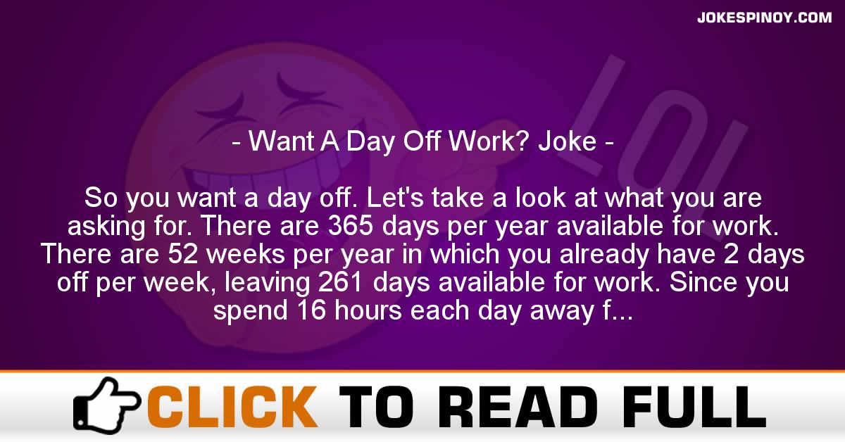 Want A Day Off Work? Joke