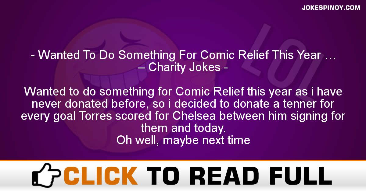 Wanted To Do Something For Comic Relief This Year … – Charity Jokes