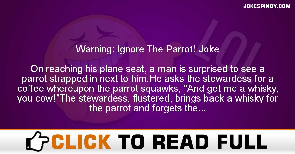 Warning: Ignore The Parrot! Joke