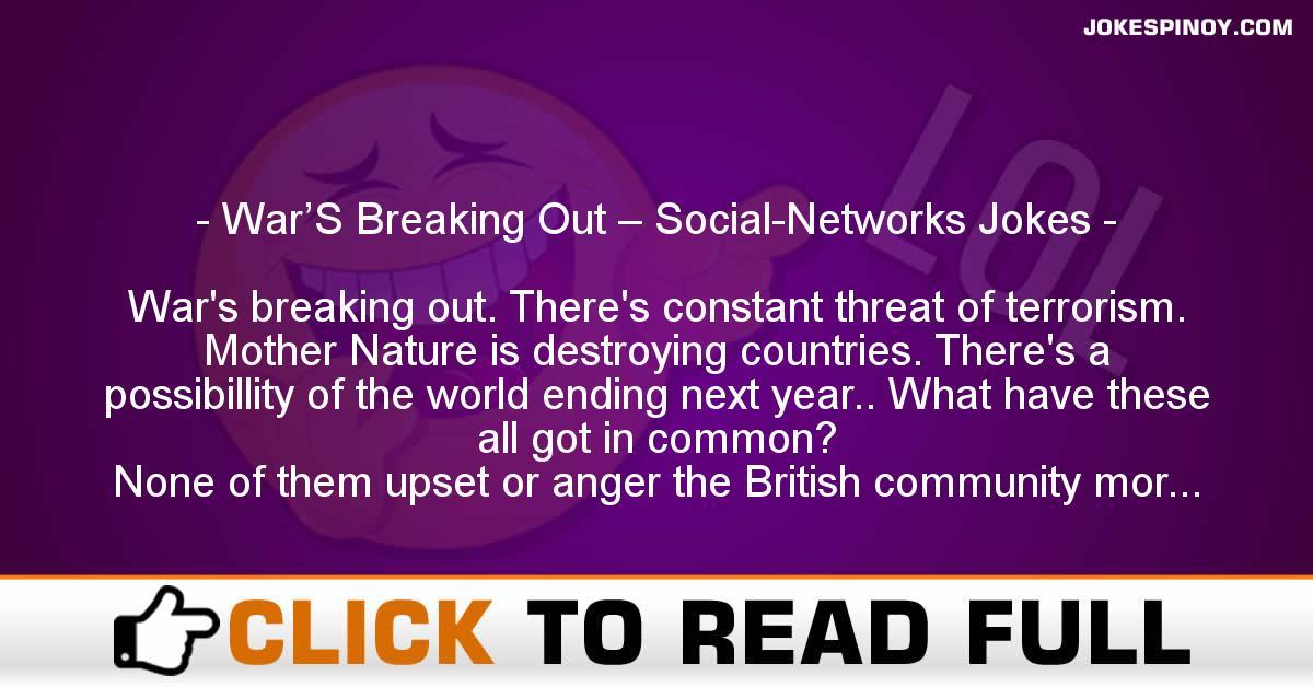 War'S Breaking Out – Social-Networks Jokes