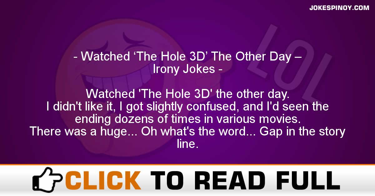 Watched 'The Hole 3D' The Other Day – Irony Jokes