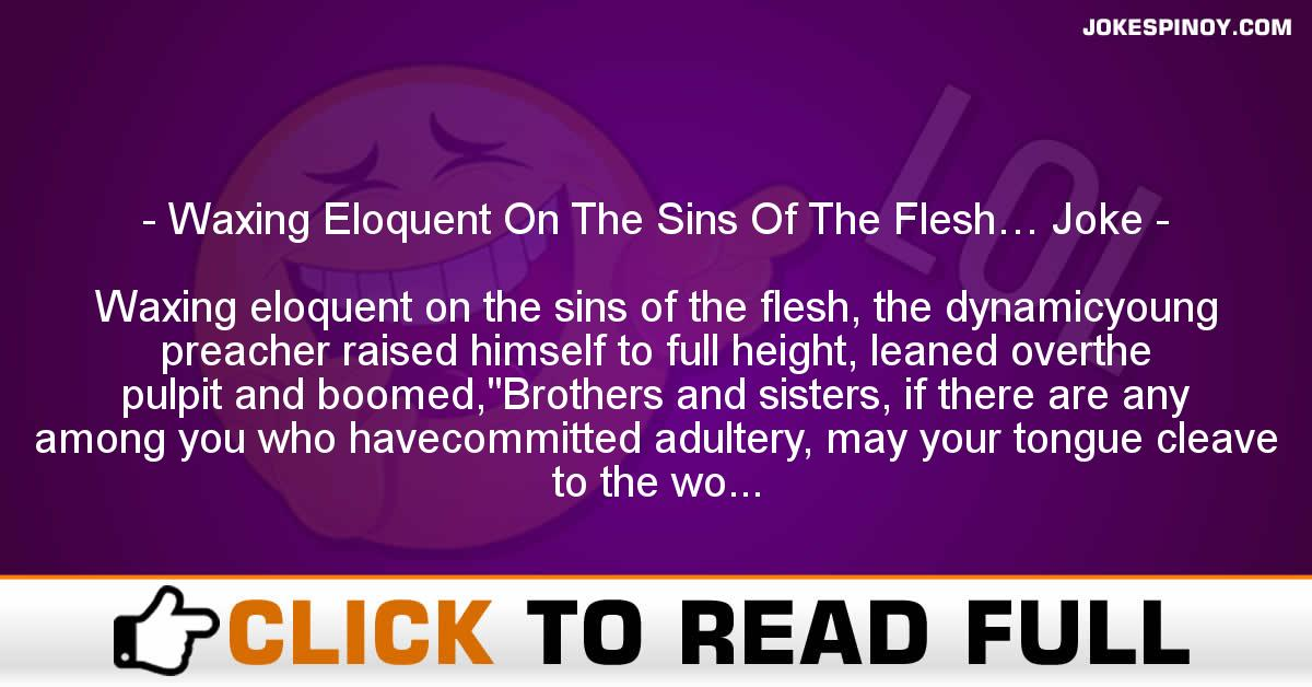 Waxing Eloquent On The Sins Of The Flesh… Joke