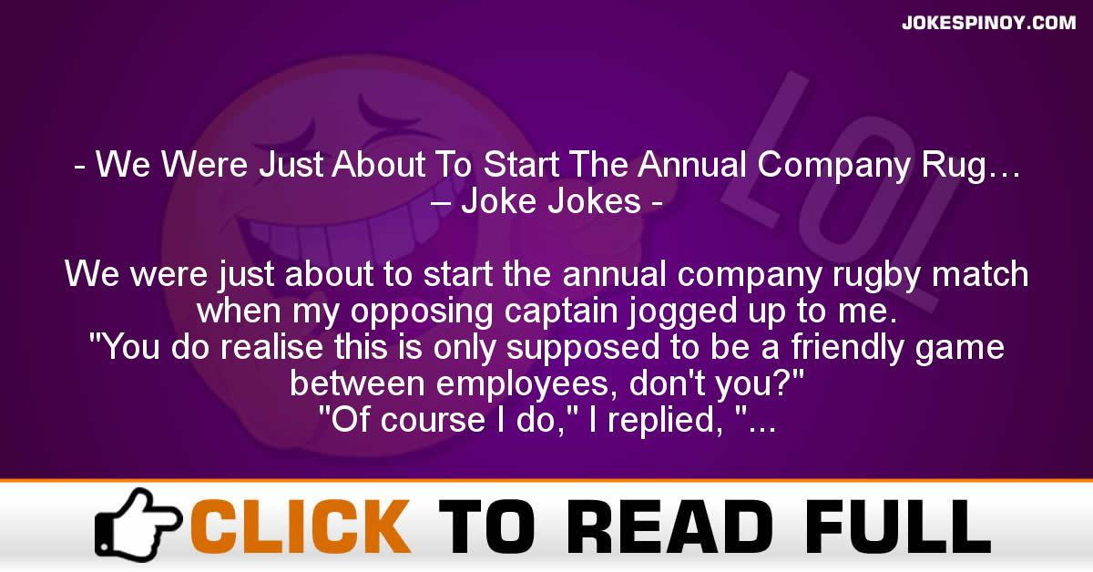 We Were Just About To Start The Annual Company Rug… – Joke Jokes