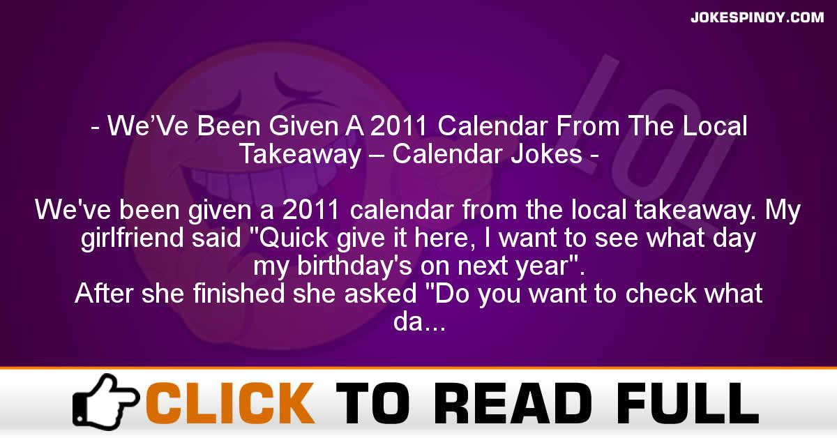 We'Ve Been Given A 2011 Calendar From The Local Takeaway – Calendar Jokes