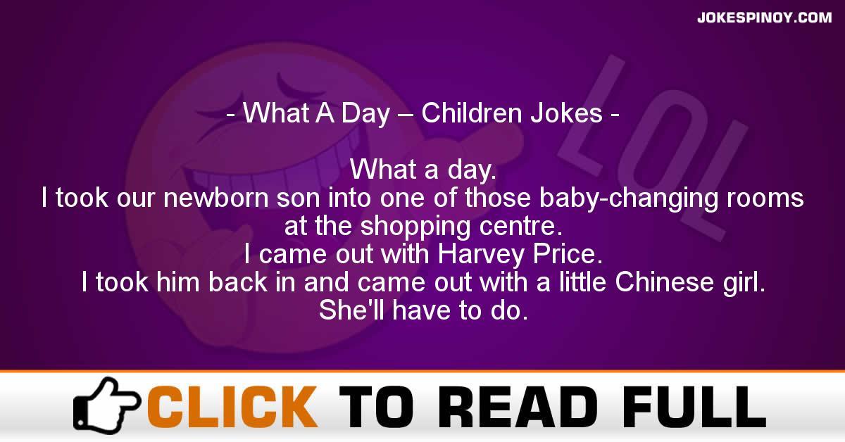 What A Day – Children Jokes