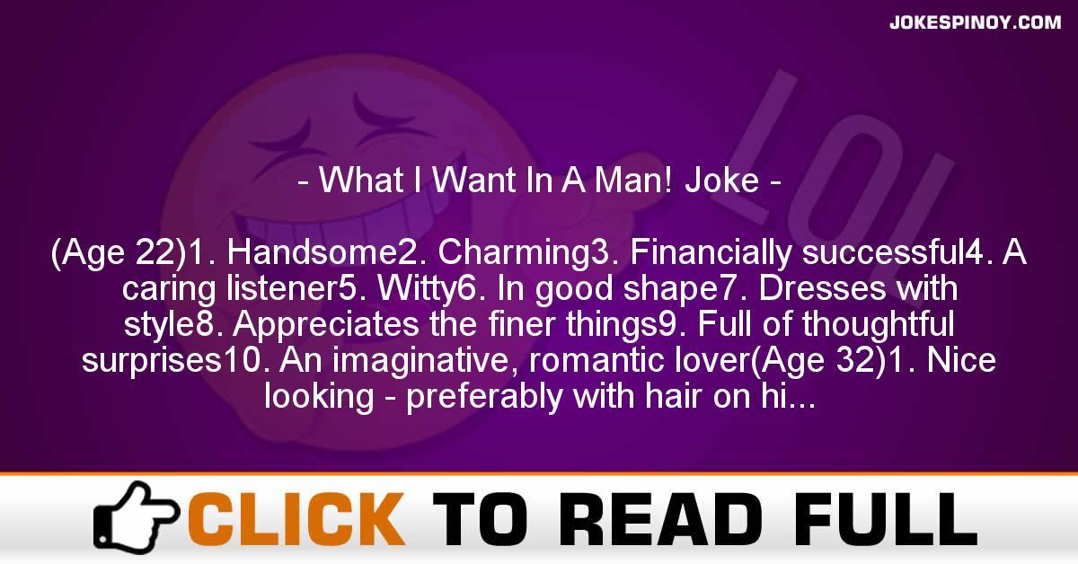 What I Want In A Man! Joke