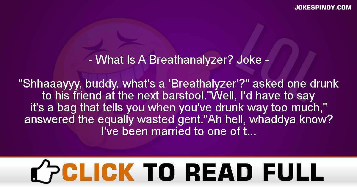 What Is A Breathanalyzer? Joke