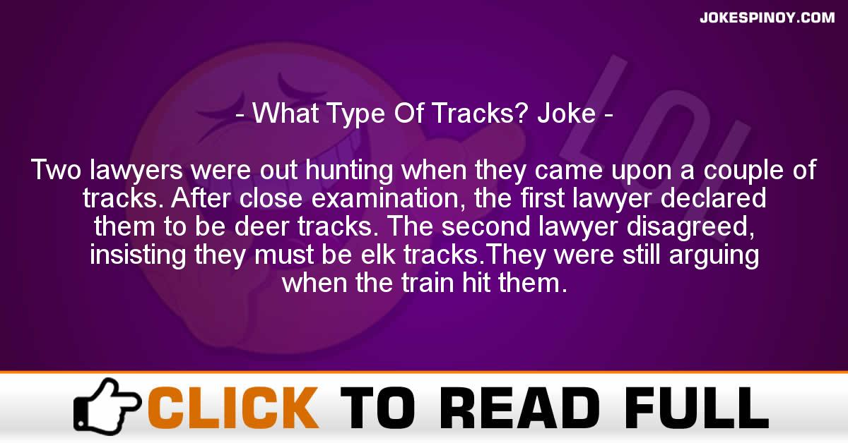 What Type Of Tracks? Joke