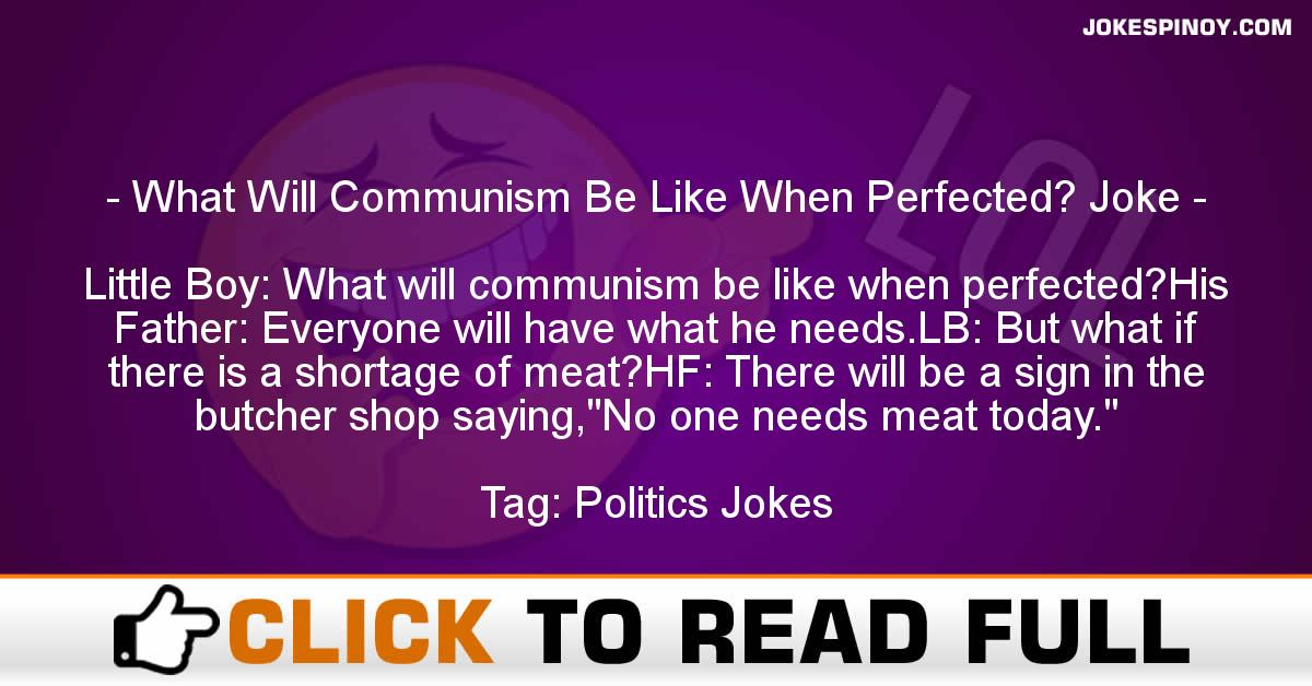 What Will Communism Be Like When Perfected? Joke