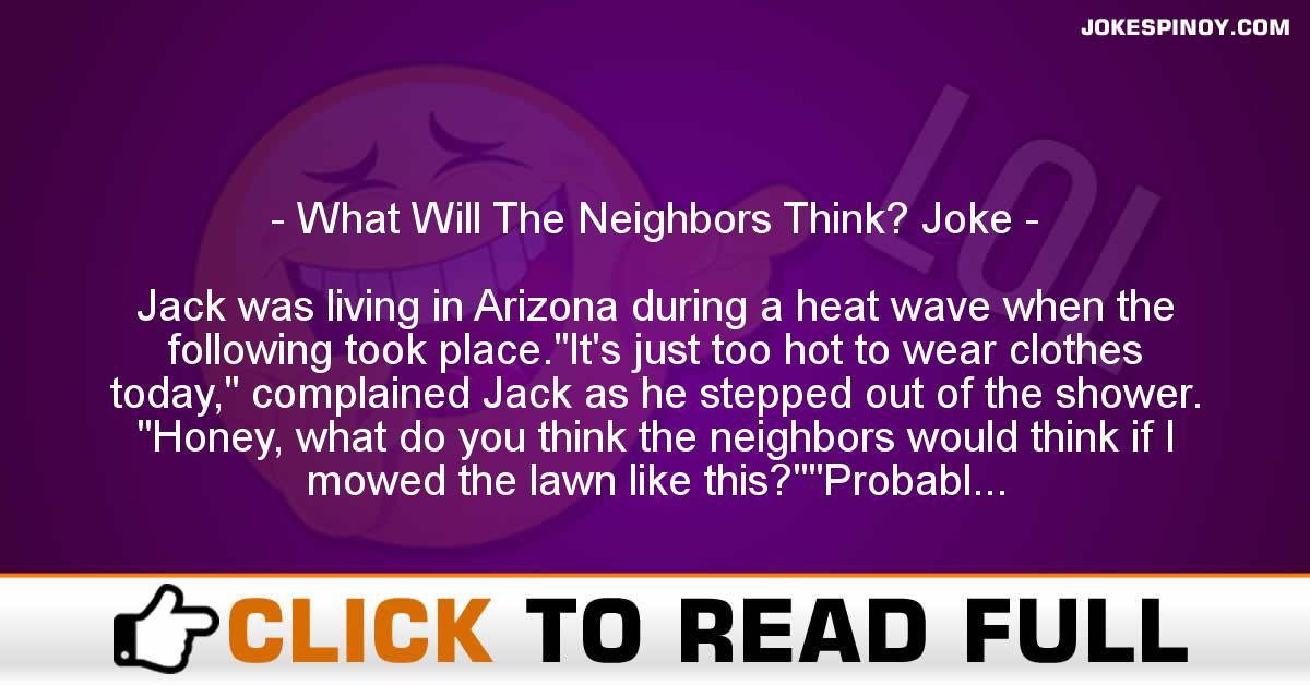 What Will The Neighbors Think? Joke