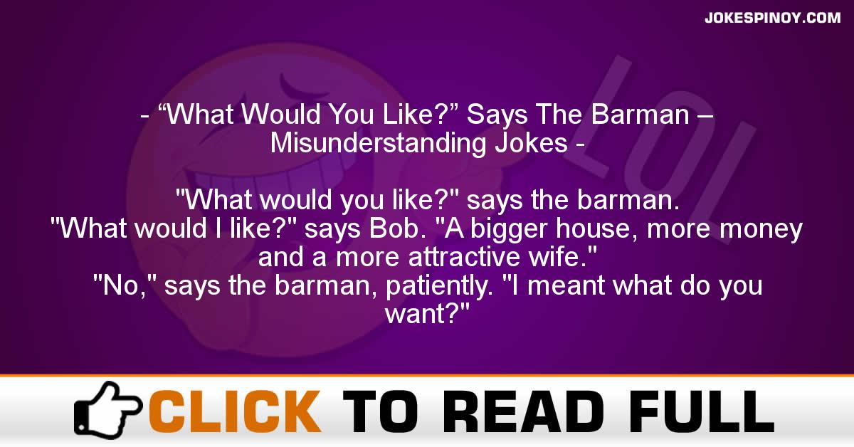"""What Would You Like?"" Says The Barman – Misunderstanding Jokes"