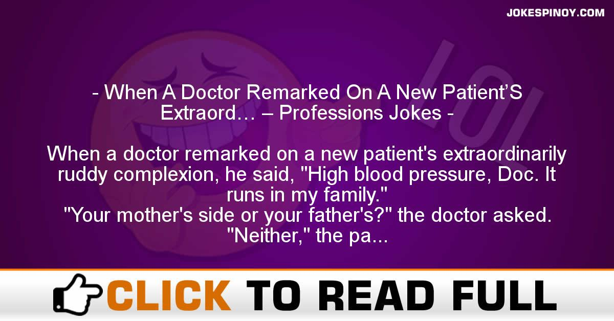 When A Doctor Remarked On A New Patient'S Extraord… – Professions Jokes