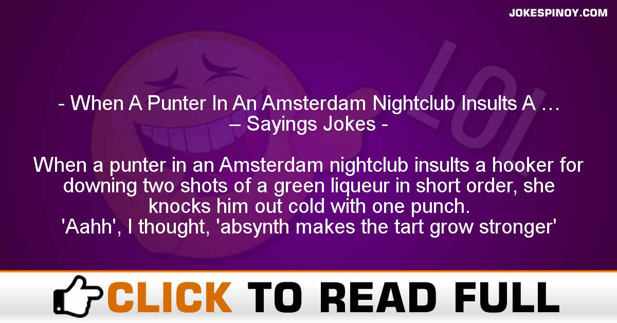When A Punter In An Amsterdam Nightclub Insults A … – Sayings Jokes