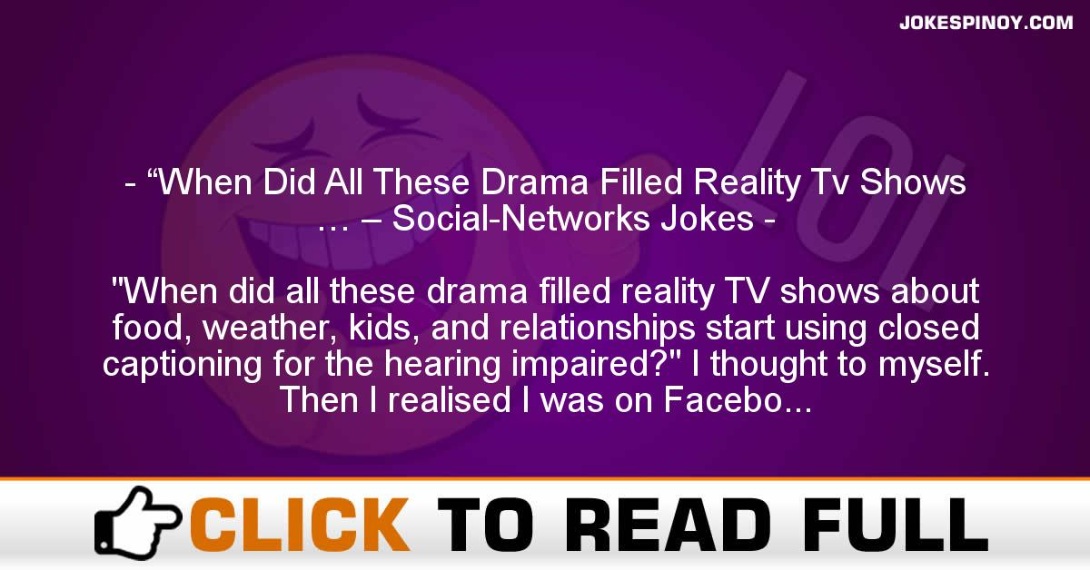 """""""When Did All These Drama Filled Reality Tv Shows … – Social-Networks Jokes"""