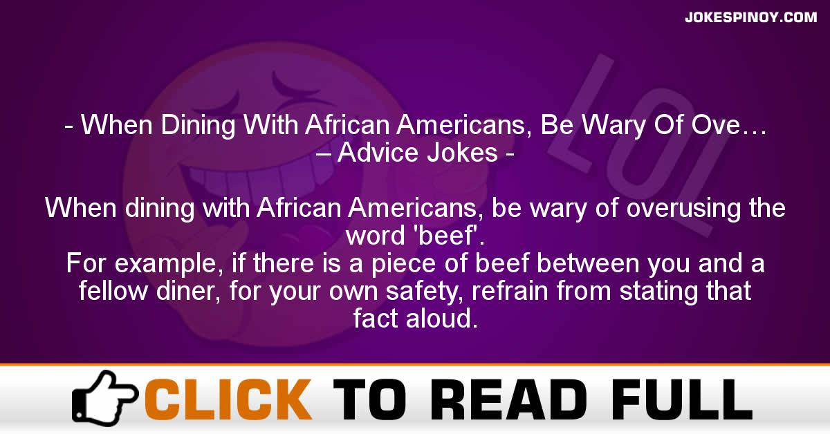When Dining With African Americans, Be Wary Of Ove… – Advice Jokes
