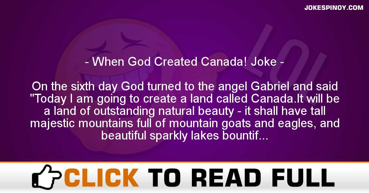 When God Created Canada! Joke