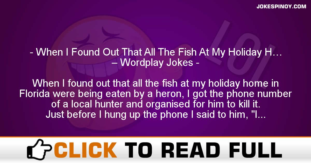 When I Found Out That All The Fish At My Holiday H… – Wordplay Jokes