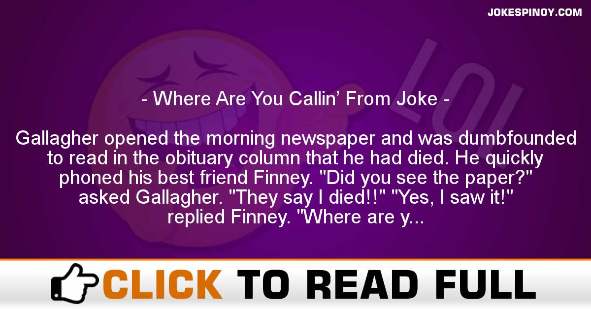Where Are You Callin' From Joke
