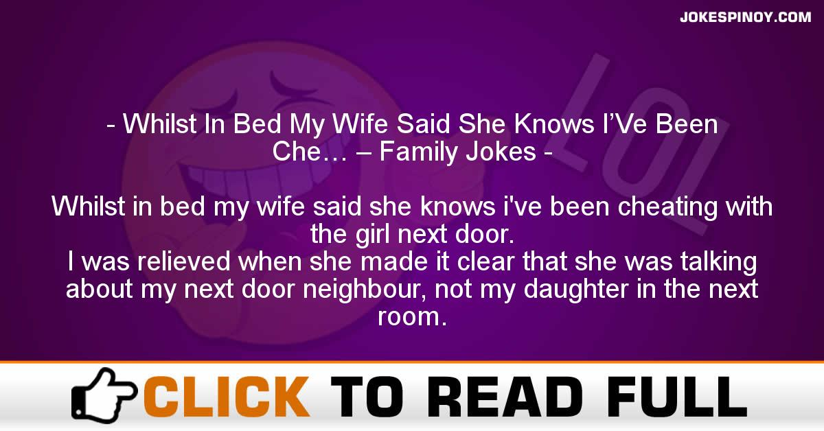 Whilst In Bed My Wife Said She Knows I'Ve Been Che… – Family Jokes