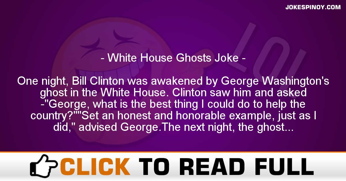 White House Ghosts Joke