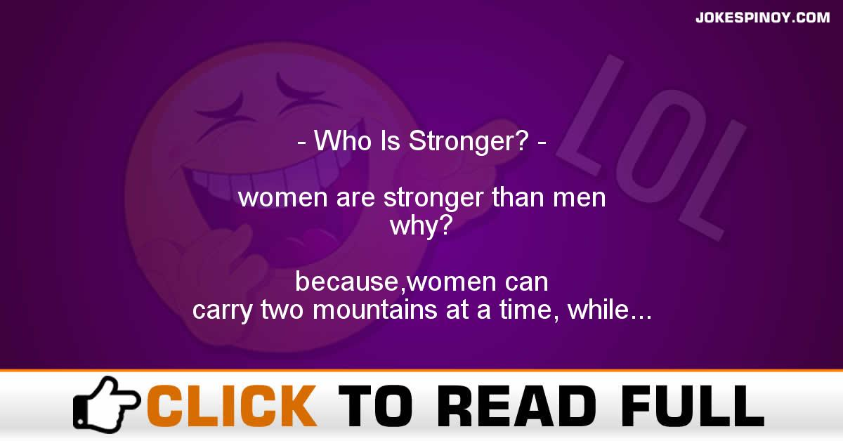 Who Is Stronger?