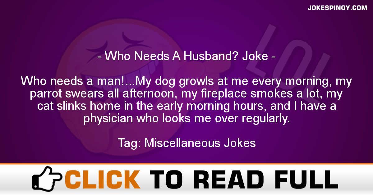 Who Needs A Husband? Joke