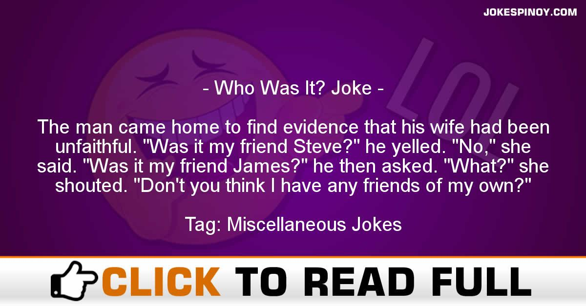 Who Was It? Joke