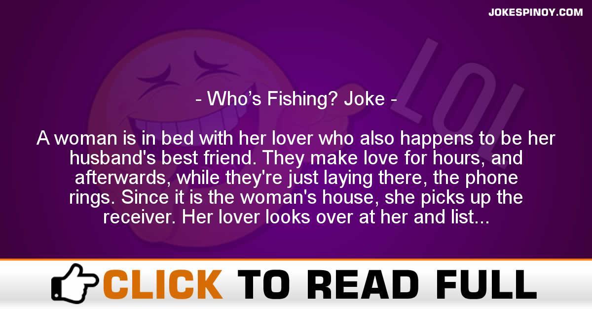 Who's Fishing? Joke