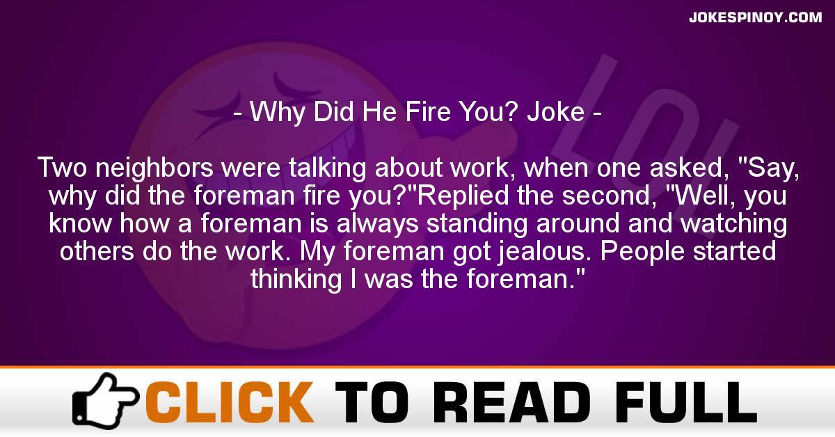 Why Did He Fire You? Joke