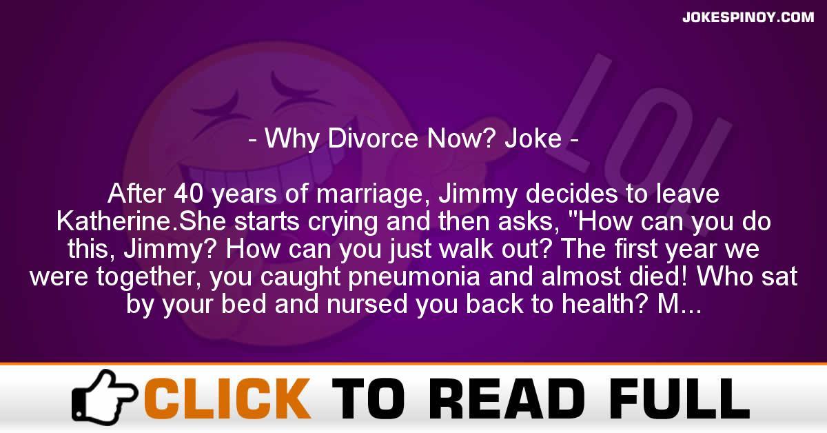 Why Divorce Now? Joke