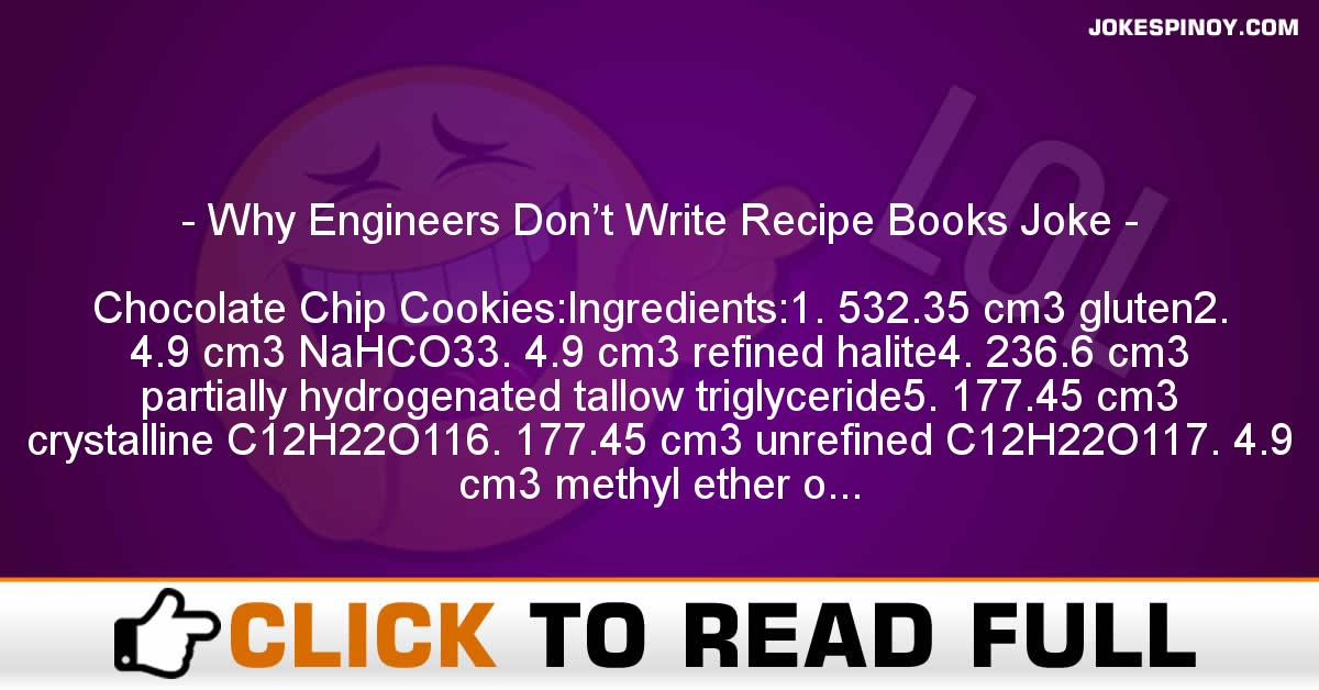 Why Engineers Don't Write Recipe Books Joke
