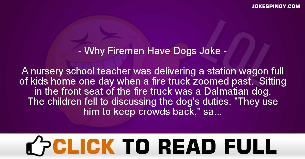 Why Firemen Have Dogs Joke