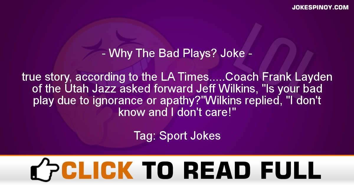 Why The Bad Plays? Joke