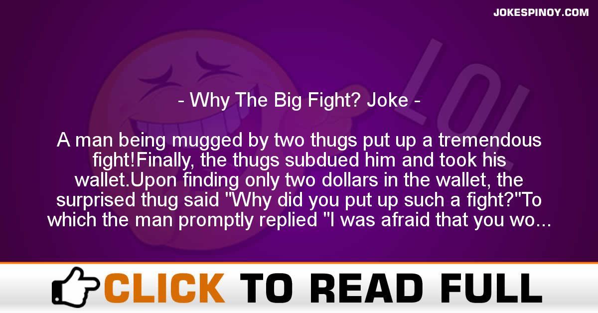 Why The Big Fight? Joke