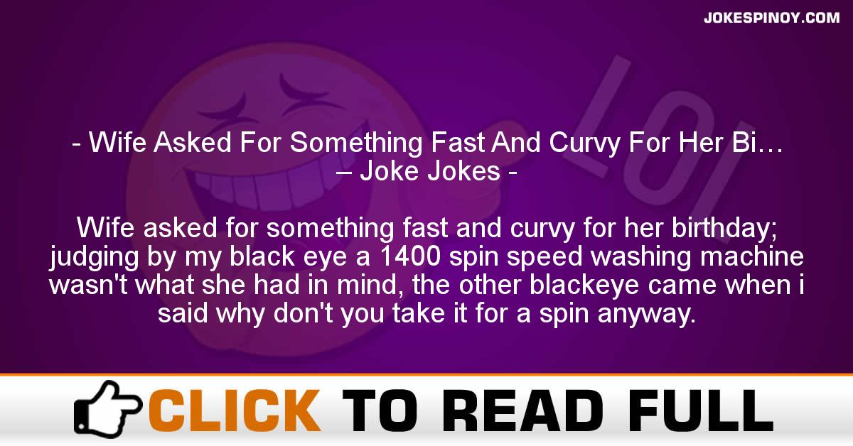 Wife Asked For Something Fast And Curvy For Her Bi… – Joke Jokes
