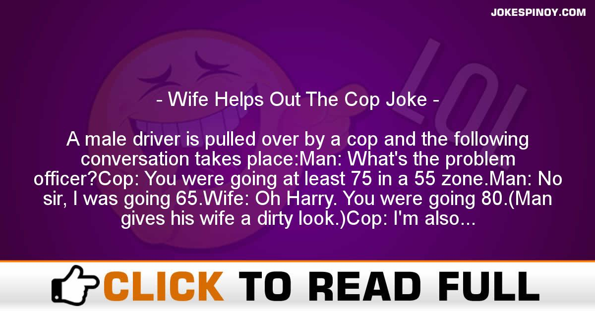 Wife Helps Out The Cop Joke