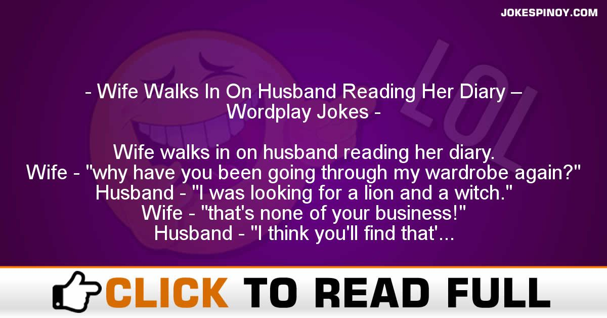 Wife Walks In On Husband Reading Her Diary – Wordplay Jokes