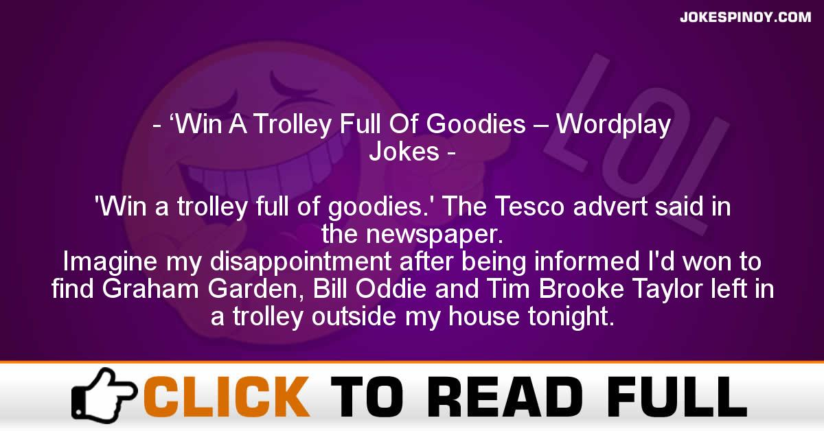 'Win A Trolley Full Of Goodies – Wordplay Jokes