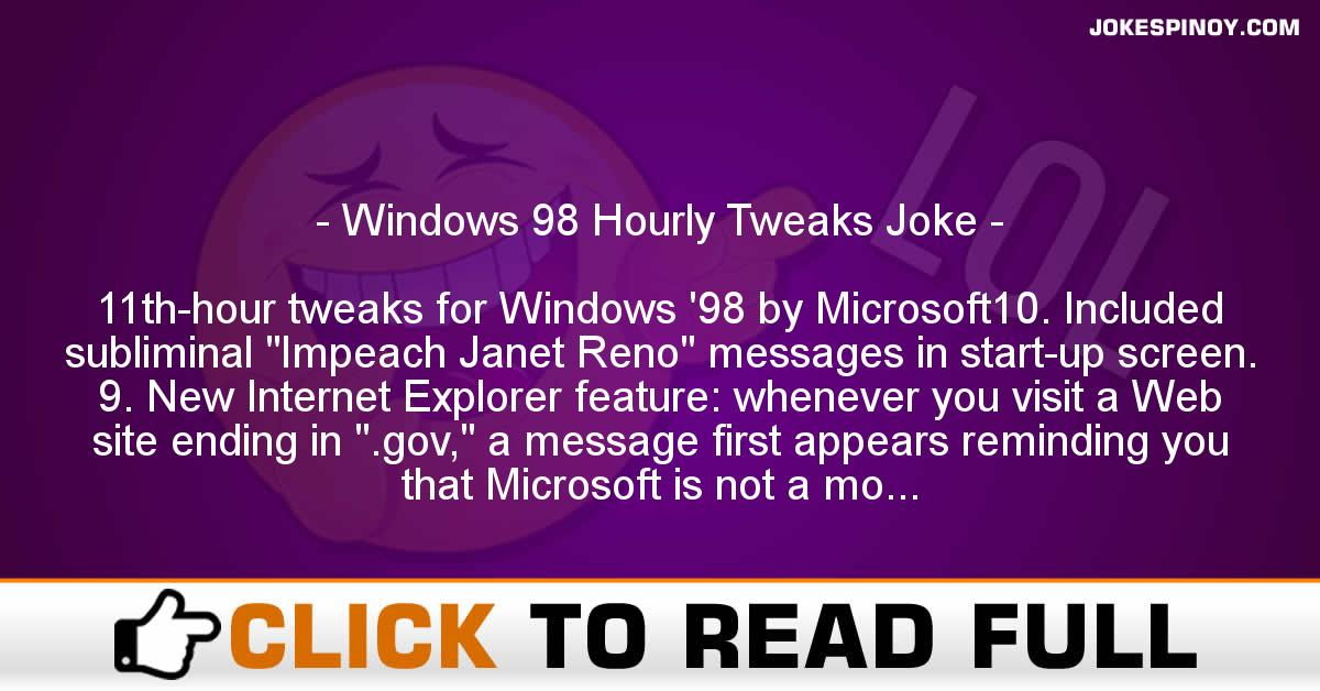 Windows 98 Hourly Tweaks Joke