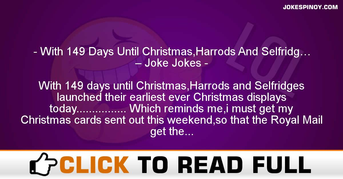 With 149 Days Until Christmas,Harrods And Selfridg… – Joke Jokes
