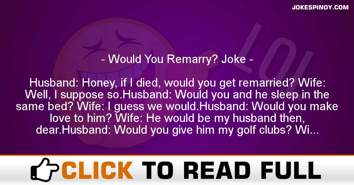 Would You Remarry? Joke