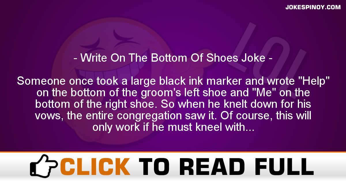 Write On The Bottom Of S***s Joke