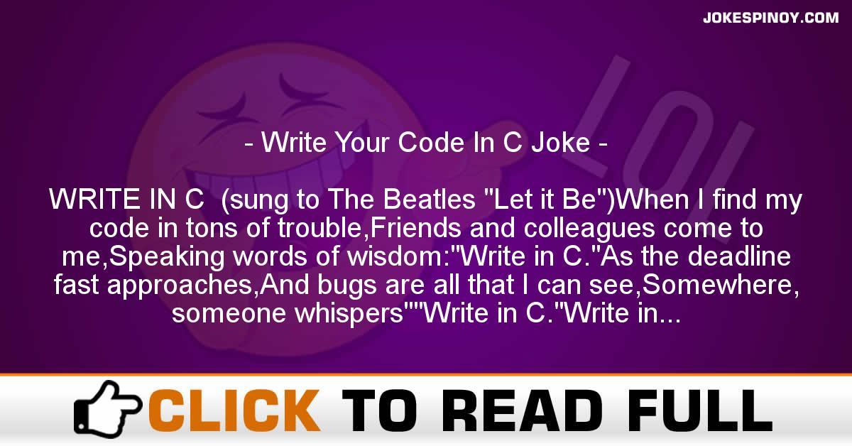 Write Your Code In C Joke