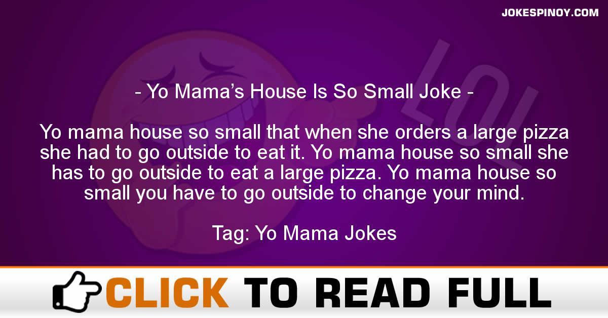 Yo Mama's House Is So Small Joke